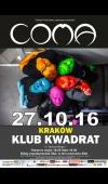 Coma / 27.10.16 / Kraków / Klub Kwadrat
